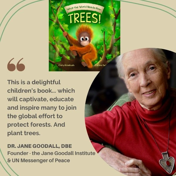 Dr Jane Goodall - endorsement of book What The World Needs Now children's series