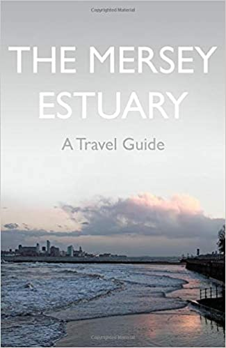 The Mersey Estuary A Travel Guide