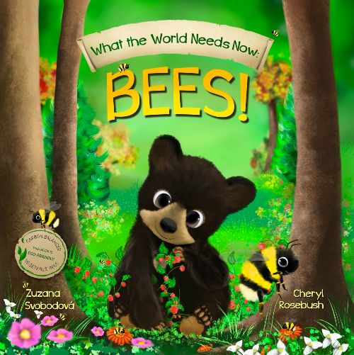 Book Cover What The World Needs Now Bees by Cheryl Rosebush. Children's Environmental book series