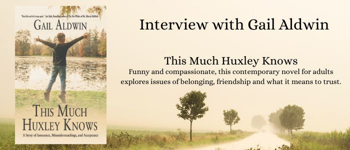 This Much Huxley Knows - Author Interview Gail Aldwin