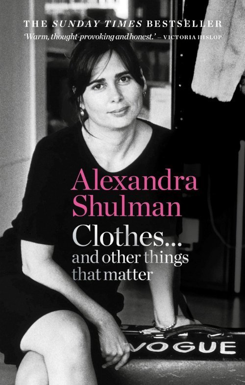 Book Cover Clothes and other things that matter by Alexandra Shulman